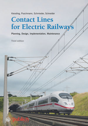 Contact Lines for Electric Railways: Planning, Design, Implementation, Maintenance, 3rd Edition