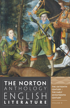 The Norton Anthology of English Literature, Volume B: The Sixteenth Century / The Early Seventeenth Century, 9th Edition