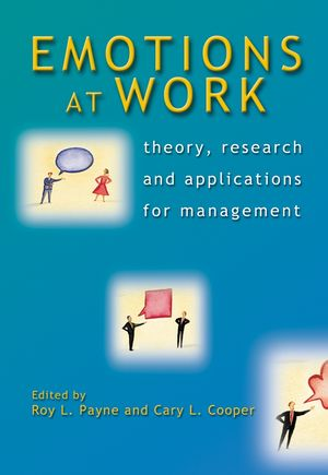 Emotions at Work: Theory, Research and Applications for Management