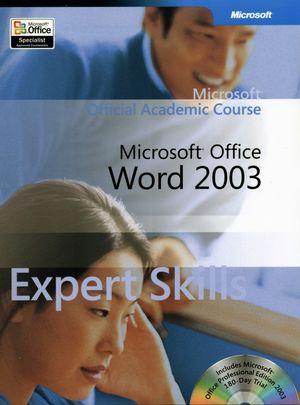 Microsoft<sup>�</sup> Office Word 2003 Expert Skills