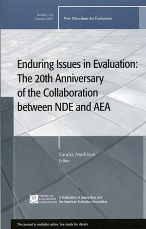 Enduring Issues in Evaluation: The 20th Anniversary of the Collaboration between NDE and AEA: <span class='search-highlight'>New</span> <span class='search-highlight'>Directions</span> for Evaluation, Number 114