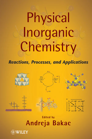 Physical Inorganic Chemistry: Reactions, Processes, and Applications
