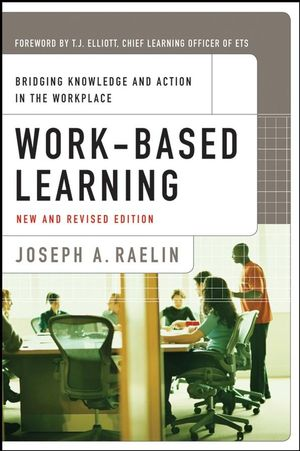 Work-Based Learning: Bridging Knowledge and Action in the Workplace, New and Revised (0470260807) cover image