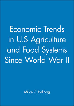 Economic Trends in U.S Agriculture and Food Systems Since World War II