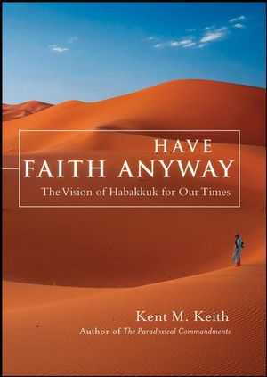 Have Faith Anyway: The Vision of Habakkuk for Our Times