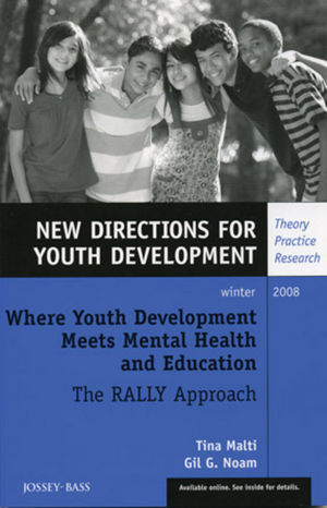 Where Youth Development Meets Mental Health and Education: The RALLY Approach: New Directions for Youth Development, Number 120 (0470467207) cover image
