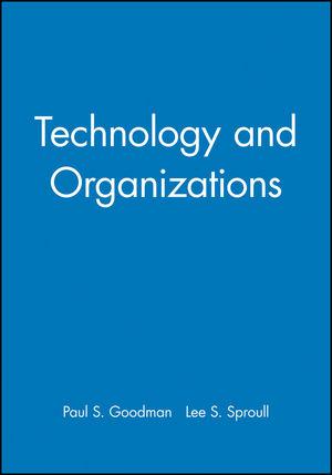 Technology and Organizations