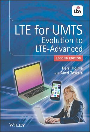 LTE for UMTS: Evolution to LTE-Advanced, 2nd Edition (0470660007) cover image