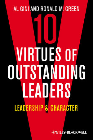 Ten Virtues of Outstanding Leaders: Leadership and Character (0470672307) cover image