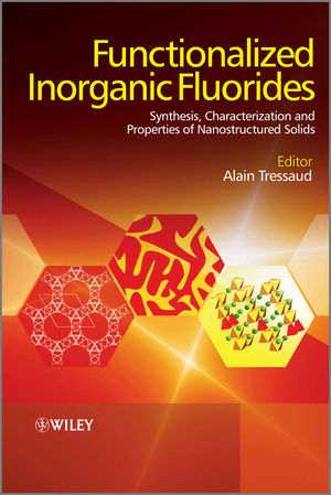 Functionalized Inorganic Fluorides: Synthesis, Characterization and Properties of Nanostructured Solids