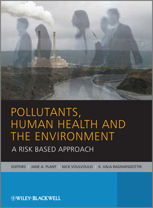 Pollutants, Human Health and the Environment: A Risk Based Approach (0470742607) cover image