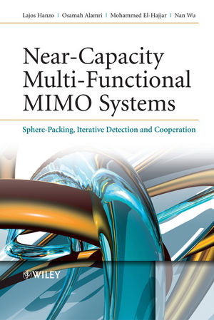 Near-Capacity Multi-Functional MIMO Systems: Sphere-Packing, Iterative Detection and Cooperation (0470744707) cover image