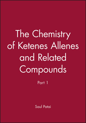 The Chemistry of Ketenes Allenes and Related Compounds, Part 1