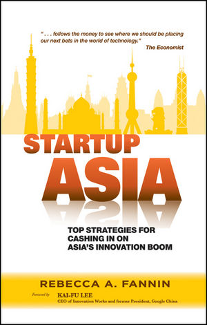 Startup Asia: Top Strategies for Cashing in on Asia's Innovation Boom