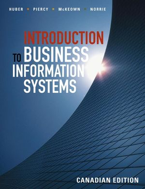 Introduction to Business Information Systems, Canadian Edition