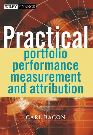 Practical Portfolio Performance Measurement and Attribution