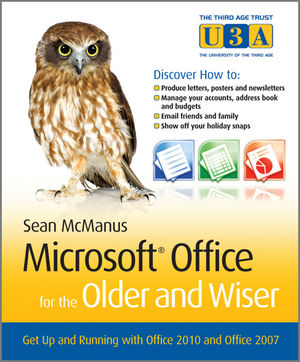 Microsoft Office for the Older and Wiser: Get up and running with Office 2010 and Office 2007 (0470970707) cover image