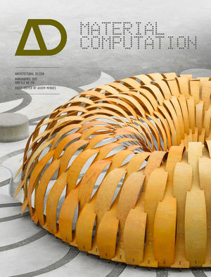 Material Computation: Higher Integration in Morphogenetic Design (0470973307) cover image