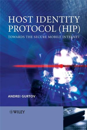Host Identity Protocol (HIP): Towards the Secure Mobile Internet (0470997907) cover image