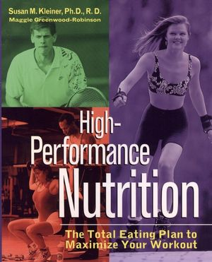 High-Performance Nutrition: The Total Eating Plan to Maximum Your Workout (0471115207) cover image