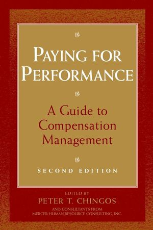Paying for Performance: A Guide to Compensation Management, 2nd Edition
