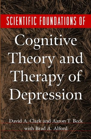 Scientific Foundations of Cognitive Theory and Therapy of Depression (0471189707) cover image