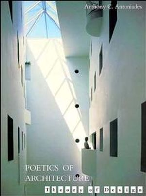 Wiley Poetics Of Architecture Theory Of Design Anthony C