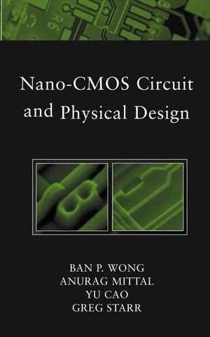 Nano-CMOS Circuit and Physical Design