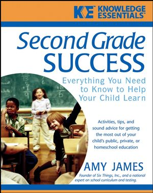 Second Grade Success: Everything You Need to Know to Help Your Child Learn (0471468207) cover image
