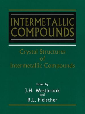 Intermetallic Compounds, Volume 1, Crystal Structures of