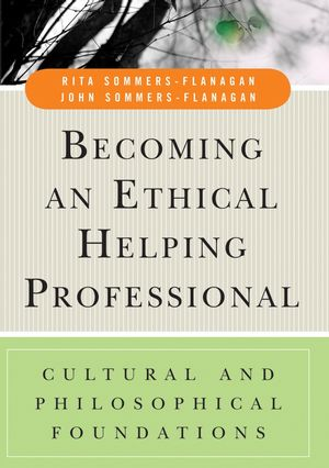 Becoming an Ethical Helping Professional: Cultural and Philosophical Foundations (0471738107) cover image