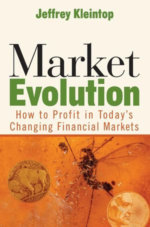 Market Evolution: How to Profit in Today
