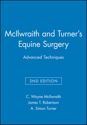 McIlwraith and Turner's Equine Surgery: Advanced Techniques, 2nd Edition