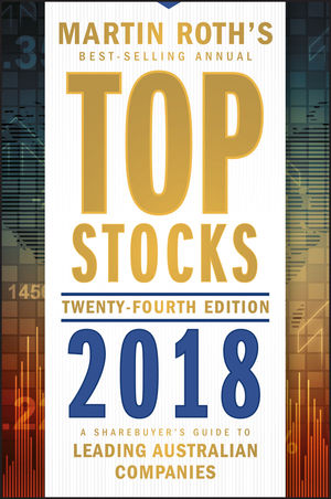 Top Stocks 2018: A Sharebuyer's Guide to Leading Australian Companies