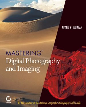Mastering Digital Photography and Imaging (0782142907) cover image