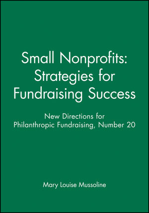 Small Nonprofits: Strategies for Fundraising Success: New Directions for Philanthropic Fundraising, Number 20 (0787942707) cover image