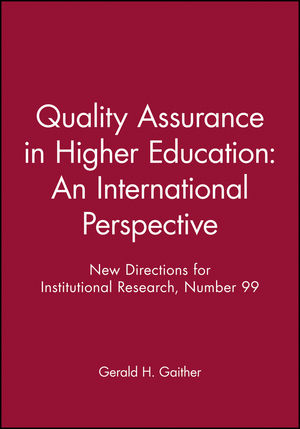 Quality Assurance in Higher Education: An International Perspective: New Directions for Institutional Research, Number 99