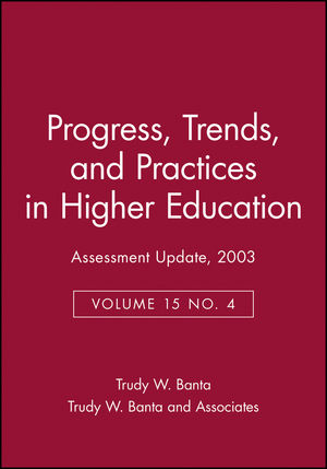 Assessment Update: Progress, Trends, and Practices in Higher Education, Volume 15, Number 4, 2003