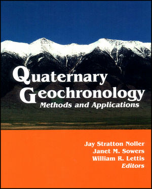 Quaternary Geochronology: Methods and Applications