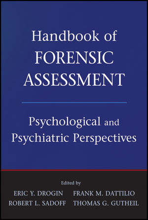 Handbook of Forensic Assessment: Psychological and Psychiatric Perspectives (1118028007) cover image