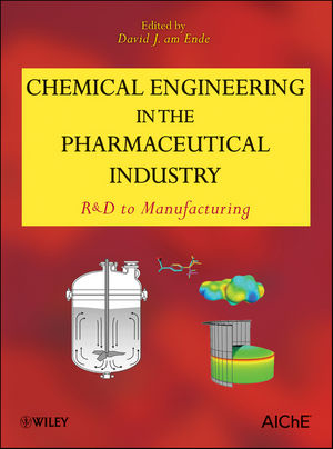 Chemical Engineering in the Pharmaceutical Industry: R&D to Manufacturing (1118088107) cover image