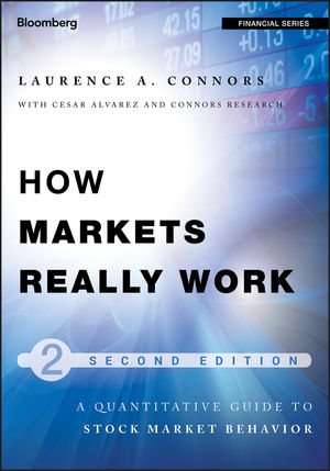 How Markets Really Work: Quantitative Guide to Stock Market Behavior, 2nd Edition (1118166507) cover image