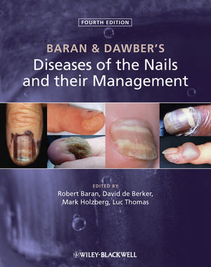 Baran and Dawber's Diseases of the Nails and their Management, 4th Edition