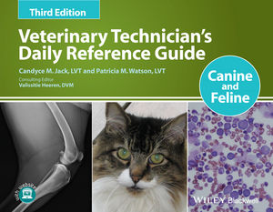 Veterinary Technician's Daily Reference Guide: Canine and Feline, 3rd Edition