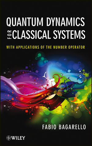 Quantum Dynamics for Classical Systems: With Applications of the Number Operator (1118400607) cover image