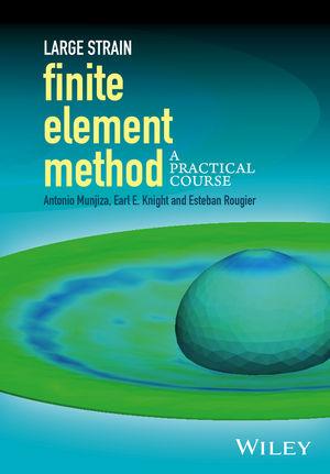 Large Strain Finite Element Method: A Practical Course