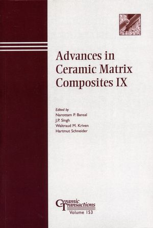 Advances in Ceramic Matrix Composites IX: Proceedings of the symposium held at the 105th Annual Meeting of The American Ceramic Society, April 27-30, in Nashville, Tennessee, Ceramic Transactions, Volume 153 (1118406907) cover image