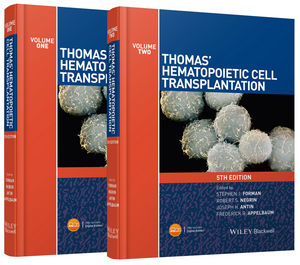 Thomas' Hematopoietic Cell Transplantation: Stem Cell Transplantation, 2 Volume Set, 5th Edition