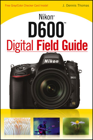 Nikon D600 Digital Field Guide (1118509307) cover image