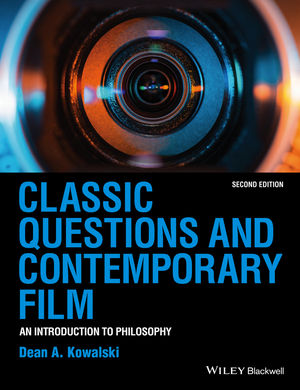 Classic Questions and Contemporary Film: An Introduction to Philosophy, 2nd Edition